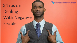 Are You Infected by Negativity?  3 Tips on How to Manage Negative People