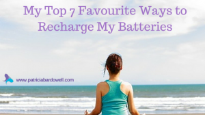 My Top 7 Favourite Ways to Recharge My Batteries