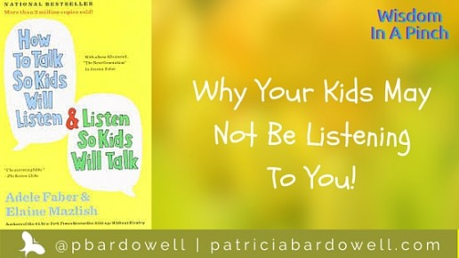 "Why Your Kids May Not Be Listening To You! (""How To Talk So Kids Will Listen & Listen So Kids Will Talk"")"