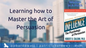 "Learning how to Master the Art of Persuasion (""Influence"" by Dr. Robert B. Cialdini)"