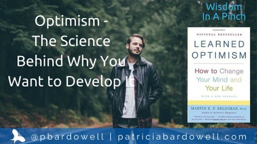 "Optimism – The Science Behind Why You Want to Develop It (""Learned Optimism"" by Martin E. P. Seligman)"